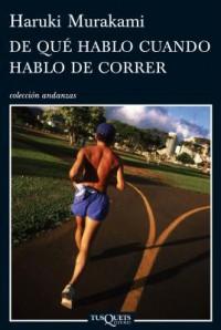 De qué hablo cuando hablo de correr - Haruki Murakami