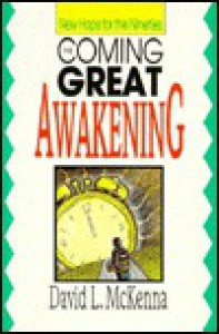 The Coming Great Awakening: New Hope for the Nineties - David L. McKenna