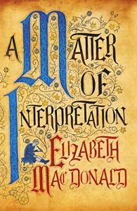 A Matter of Interpretation - Elizabeth MacDonald