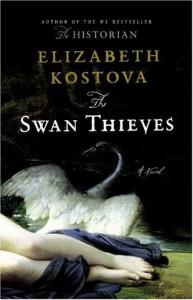 The Swan Thieves: A Novel - Elizabeth Kostova