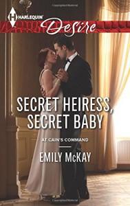 Secret Heiress, Secret Baby (At Cain's Command) - Emily McKay