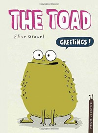 The Toad: The Disgusting Critters Series (Disgusting Creatures) - Elise Gravel