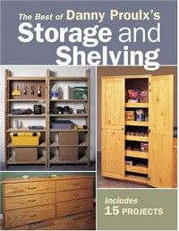 The Best of Danny Proulx's Storage and Shelving - Danny Proulx, Proulx
