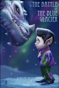 The Battle Of The Blue Glacier (Tristan Treezle) - Andrew Fairhurst