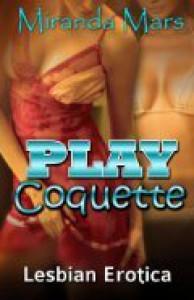 Play Coquette - Miranda Mars