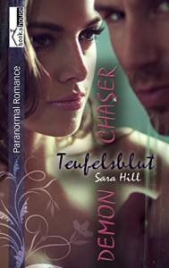 Teufelsblut - Demon Chaser 1 - Sara Hill