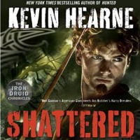 Shattered: The Iron Druid Chronicles - Luke Daniels, Kevin Hearne