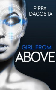 Girl From Above (The 1000 Revolution) (Volume 1) - Pippa DaCosta