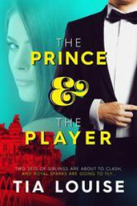 The Prince & The Player - Tia Louise