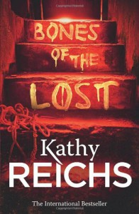 Bones of the Lost (Temperance Brennan #16) - Kathy Reichs