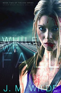 While We Fall (The Eva Series Book 2) - J. M. Wilde