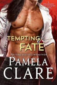 Tempting Fate: A Colorado High Country Novel - Pamela Clare