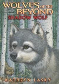 Shadow Wolf - Kathryn Lasky