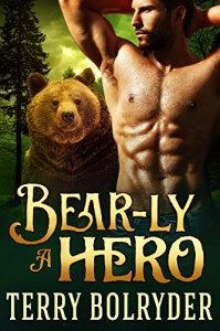 Bear-ly a Hero (Bear Claw Security Book 2) - Terry Bolryder
