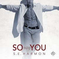 So Into You - S.E. Harmon, Herrmann Michael Stellman