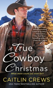 A True Cowboy Christmas - Caitlin Crews