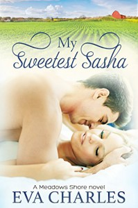 My Sweetest Sasha: Cole's Story (Meadows Shore Book 2) - Eva Charles