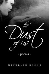 The Dust of Us: Poems - Michelle Boske