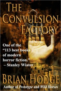 The Convulsion Factory - Brian Hodge