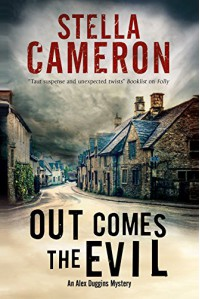 Out Comes the Evil: A Cotswold murder mystery (An Alex Duggins Mystery) - Stella Cameron