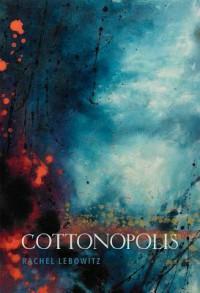 Cottonopolis - Rachel Lebowitz