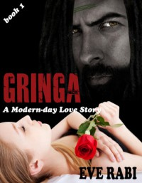 GRINGA - In the Clutches of a Ruthless Drug Lord - Eve Rabi