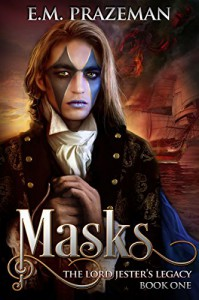 Masks (The Lord Jester's Legacy Book 1) - E M Prazeman