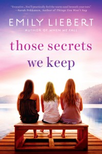 Those Secrets We Keep - Emily Liebert