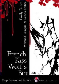 French Kiss Wolf's Bite - Emily Dante