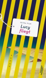 Lucy fliegt - Petra Piuk