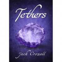 Tethers (The Tethers Trilogy #1) - Jack Croxall