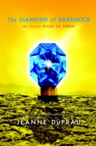 The Diamond of Darkhold: The Fourth Book of Ember (Books of Ember) - Jeanne DuPrau