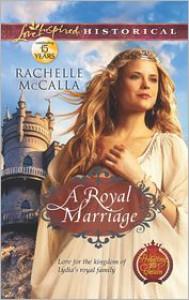 A Royal Marriage - Rachelle McCalla
