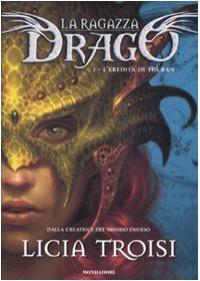 La ragazza drago I: L'eredità di Thuban - Licia Troisi