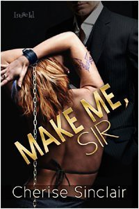 Make Me, Sir (Masters of the Shadowlands, #5) - Cherise Sinclair