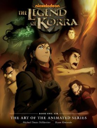 The Legend of Korra: The Art of the Animated Series, Book One: Air - Michael Dante DiMartino, Bryan Konietzko, Dave Marshall