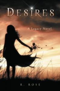 Desires: A Legacy Novel - R Rose