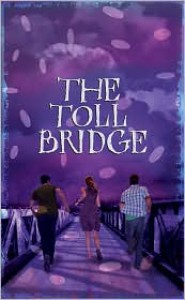 The Toll Bridge - Aidan Chambers
