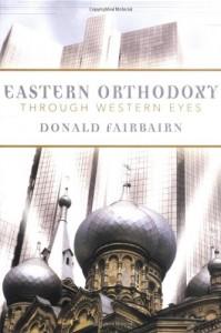 Eastern Orthodoxy through Western Eyes - Donald Fairbairn