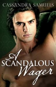 A Scandalous Wager - Cassandra Samuels