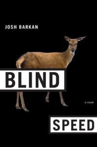 Blind Speed: A Novel - Josh Barkan
