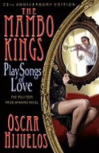The Mambo Kings Sing Songs of Love - Oscar Hijuelos