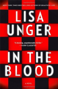 By Lisa Unger In the Blood: A Novel (First Edition) - Lisa Unger
