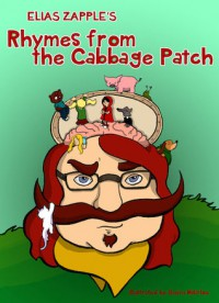 Elias Zapple's Rhymes from the Cabbage Patch - Elias Zapple