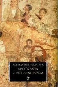 Spotkania z Petroniuszem - Aleksander Krawczuk