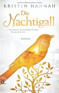 Die Nachtigall: Roman - Kristin Hannah, Karolina Fell