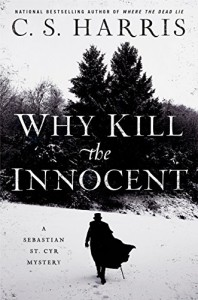 Why Kill The Innocent (Sebastian St. Cyr Mystery) - C.S. Harris