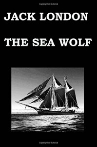 THE SEA WOLF By JACK LONDON - Jack London