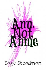 Ann, Not Annie - Sage Steadman