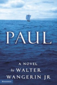 Paul: A Novel - Walter Wangerin Jr., Rick Beerhorst